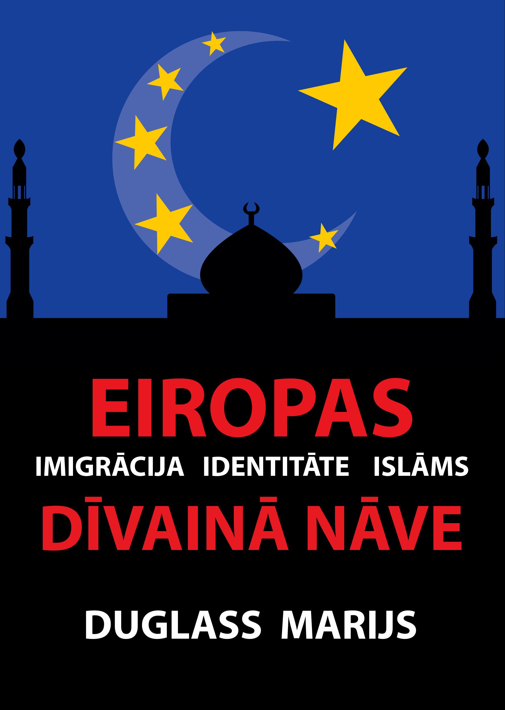 Eiropas dīvainā nāve. Duglass Marijs. Viss, kas jums jāzin par imigrāciju uz Eiropu un tās cēloņiem